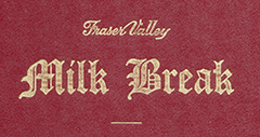 BC Dairy Historical Society - Fraser Valley Milk Break